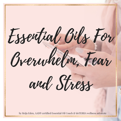 Essential Oils For Overwhelm