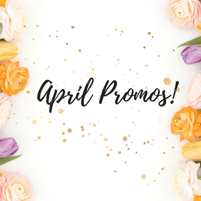 April Promos!
